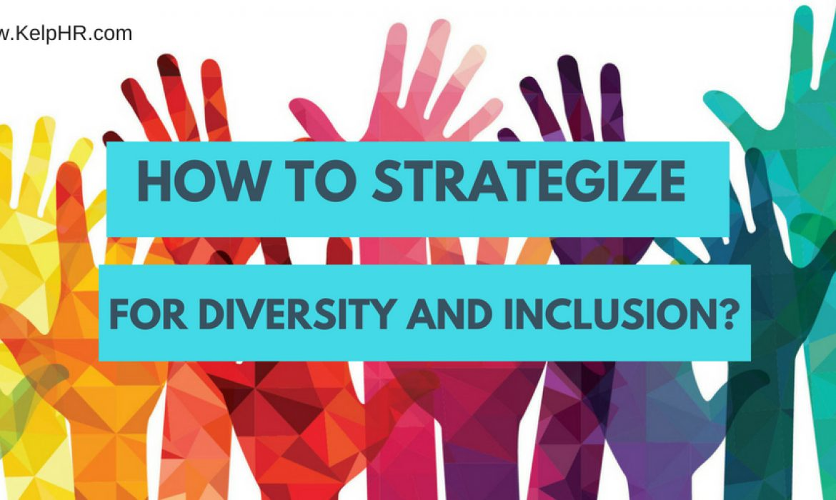 How to Strategize for Diversity and Inclusion?