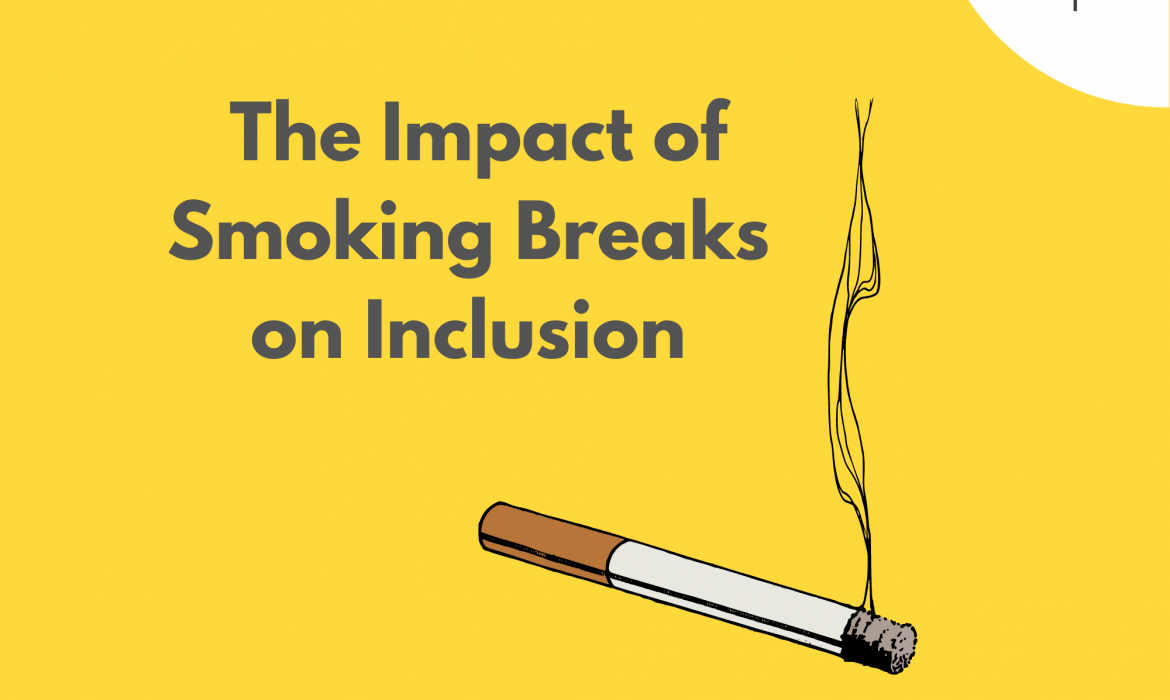 The Impact of Smoking Breaks on Inclusion