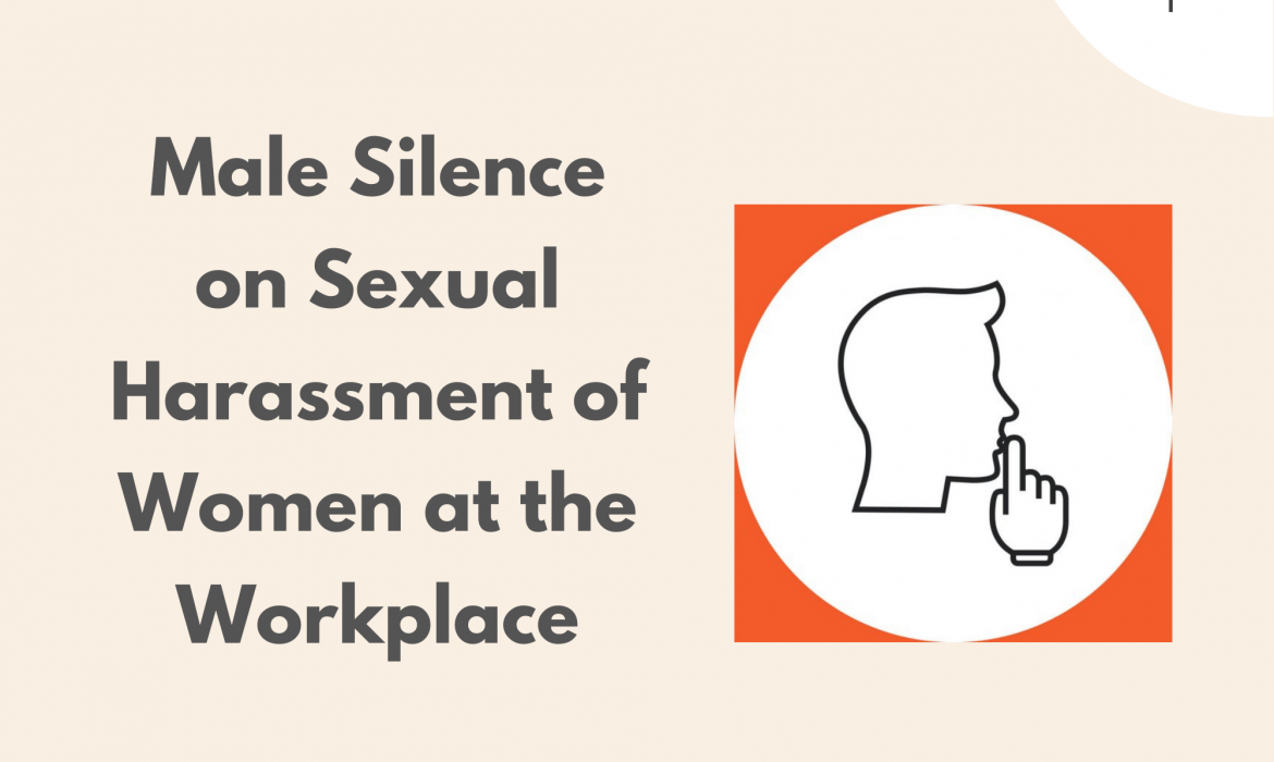 Male Silence on Sexual Harassment of Women at the Workplace