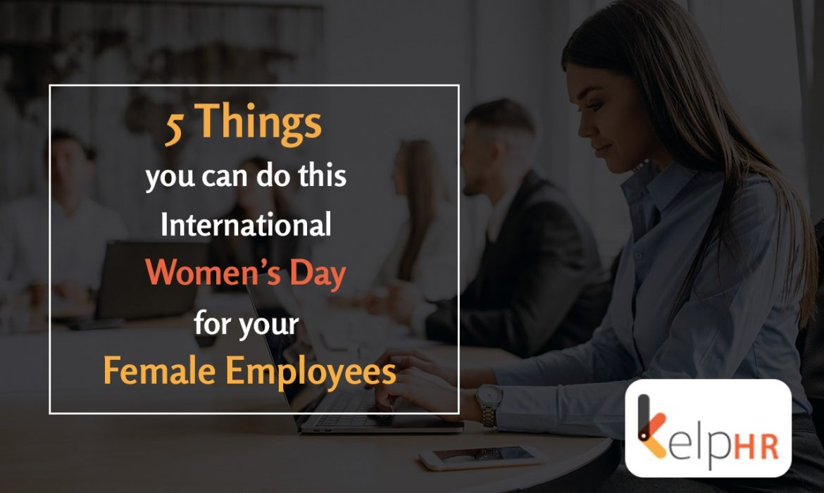 5 things you can do this International Women's Day for your female employees
