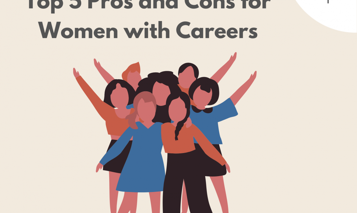 Top 5 Pros & Cons for Women with Careers