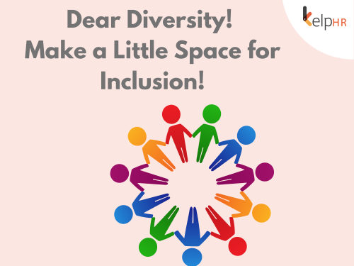 Dear Diversity! Make a Little Space for Inclusion!