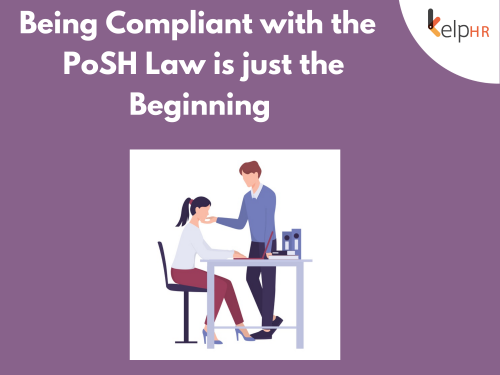 Being Compliant with the  PoSH Law is just the Beginning