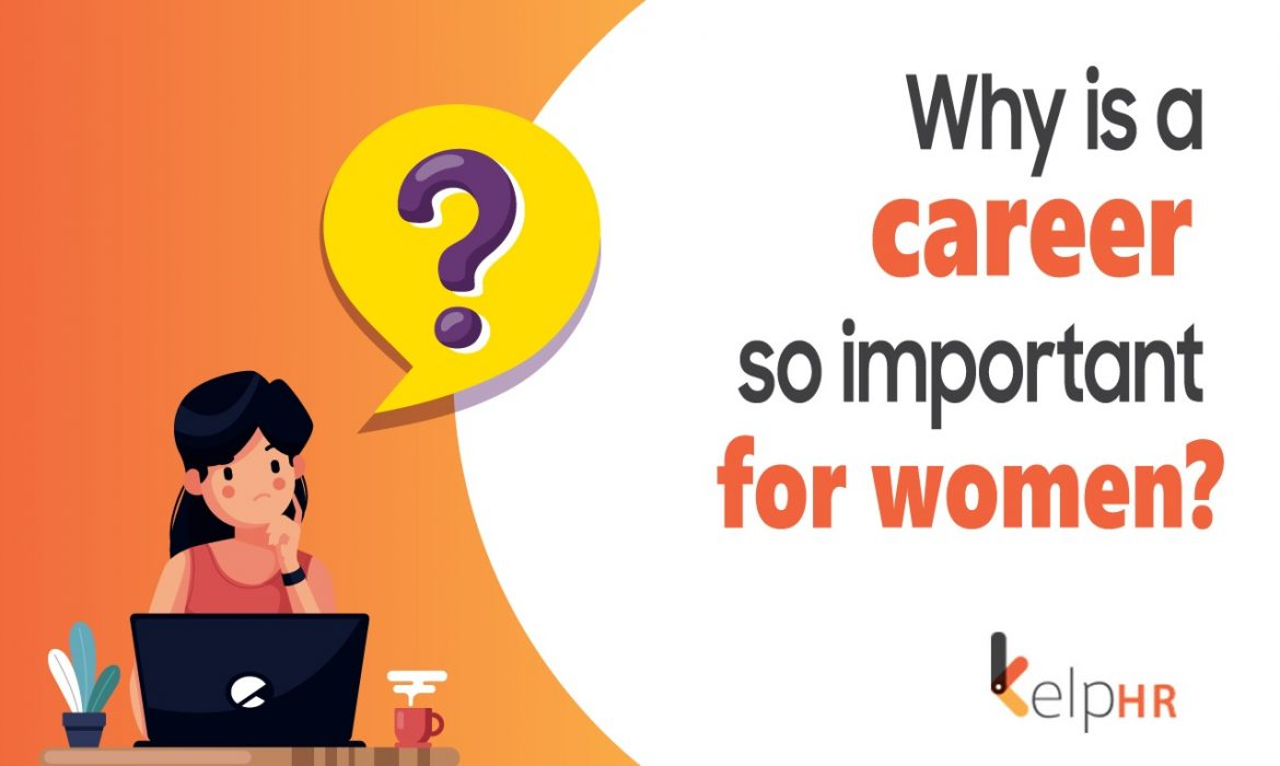 Why is a career so important for women?