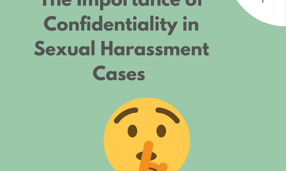 Importance of Confidentiality as Sexual Harassment Inquiries go Virtual