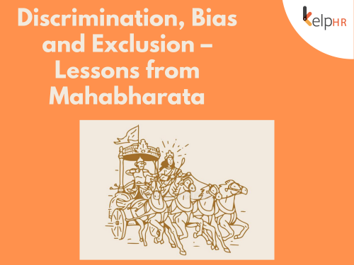 Discrimination, Bias and Exclusion – Lessons from Mahabharata