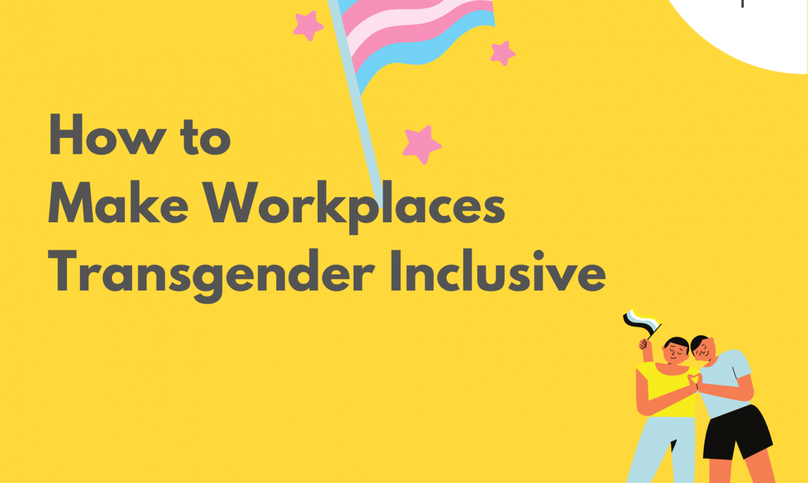 How to Make Workplaces Transgender Inclusive