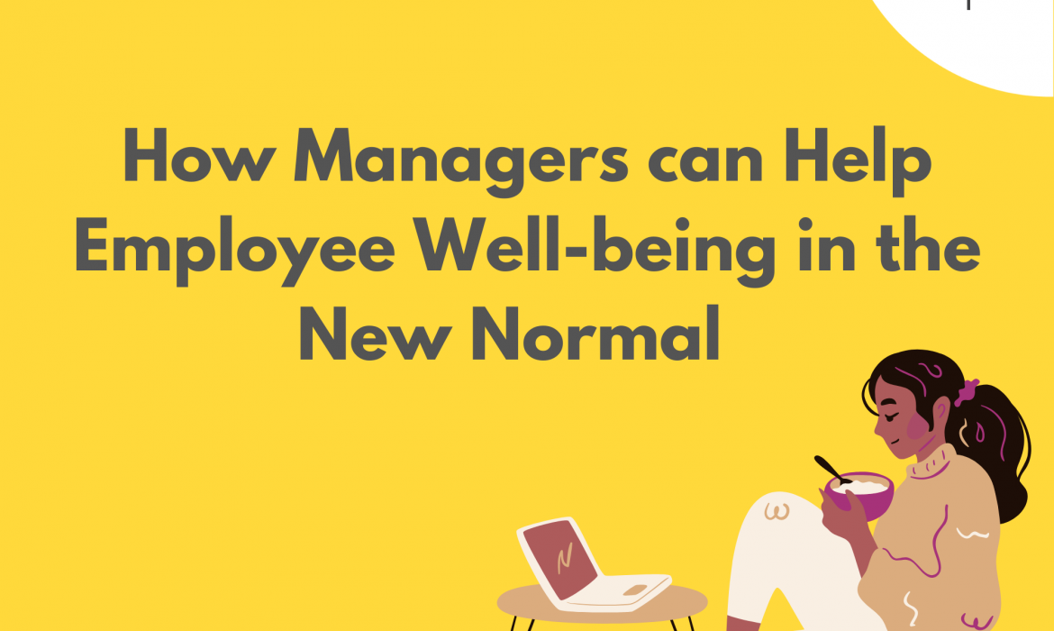 How Managers can Help Employee Well-being in the New Normal