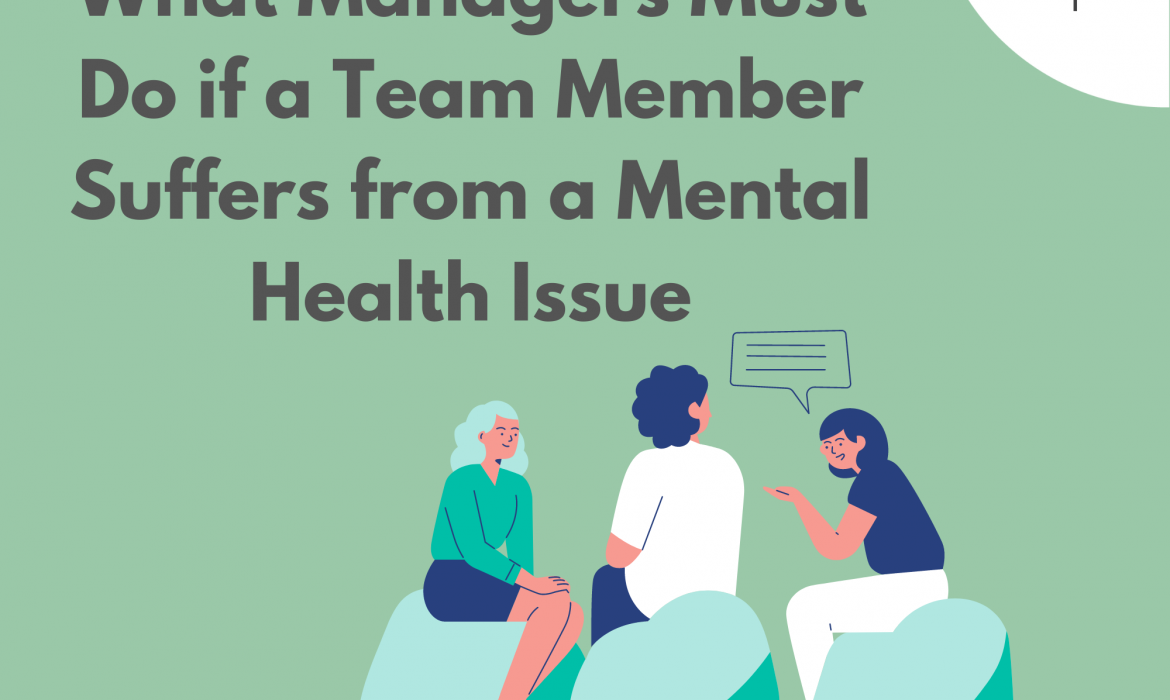 What Managers Must Do if a Team Member Suffers from a Mental Health Issue