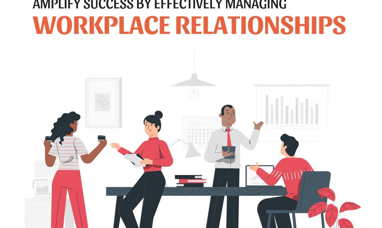 Managing Relationships at Work