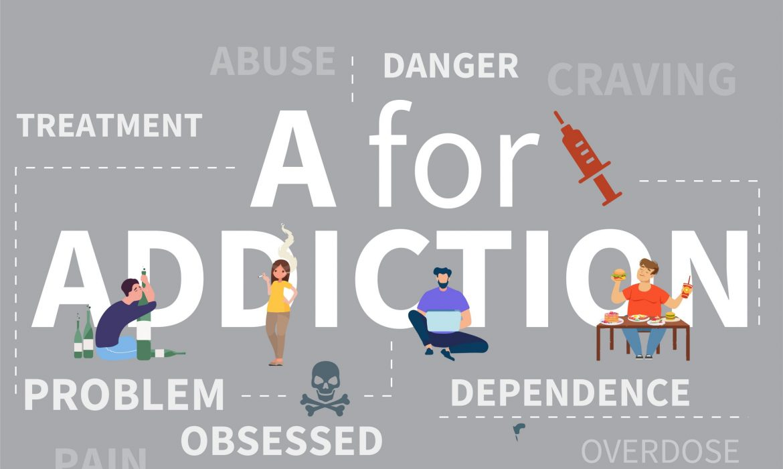 "A for ""ADDICTION"""